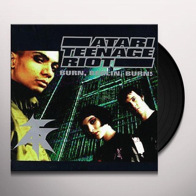 Atari Teenage Riot BURN BERLIN BURN Vinyl Record