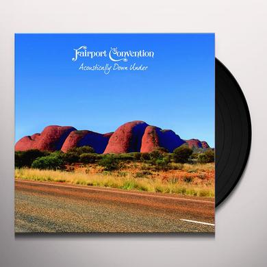 Fairport Convention ACOUSTICALLY DOWN UNDER Vinyl Record - Gatefold Sleeve, 180 Gram Pressing
