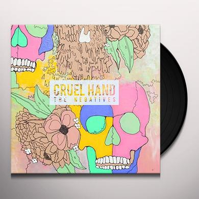 Cruel Hand NEGATIVES Vinyl Record