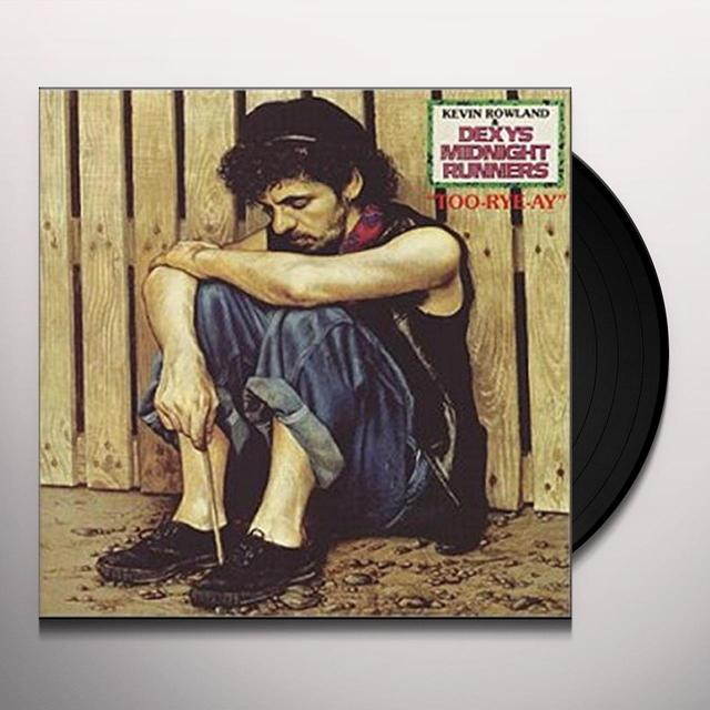 Dexys Midnight Runners TOO RYE AY Vinyl Record