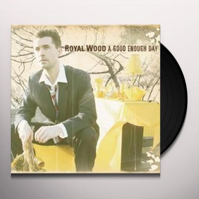 Royal Wood GOOD ENOUGH DAY Vinyl Record
