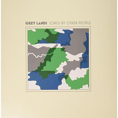 GREY LANDS SONGS BY OTHER PEOPLE Vinyl Record