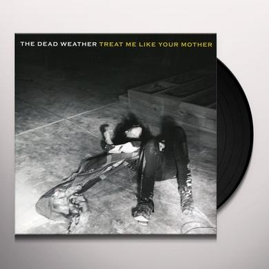 The Dead Weather TREAT ME LIKE YOUR MOTHER Vinyl Record - UK Import
