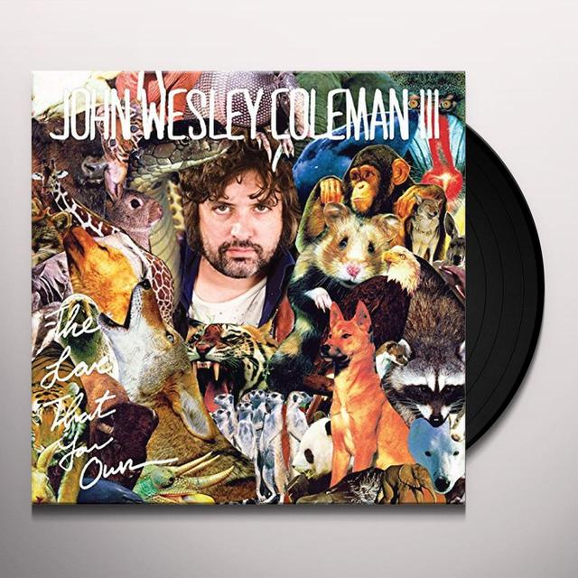 John Wesley Coleman LOVE THAT YOU OWN Vinyl Record