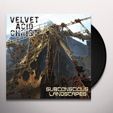 VELVET ACID CHRIST SUBCONSCIOUS LANDSCAPES Vinyl Record