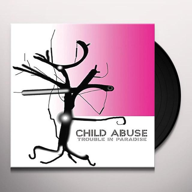 Child Abuse TROUBLE IN PARADISE Vinyl Record