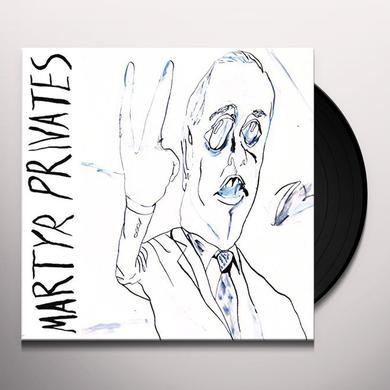 MARTYR PRIVATES Vinyl Record