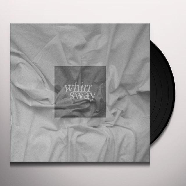 Whirr SWAY Vinyl Record - Black Vinyl, 180 Gram Pressing