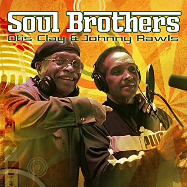 Otis Clay / Johnny Rawls SOUL BROTHERS Vinyl Record