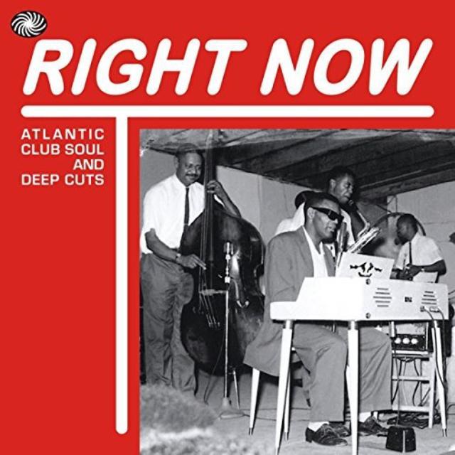 RIGHT NOW: ATLANTIC CLUB SOUL & DEEP CUTS / VARIOU