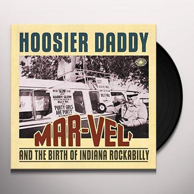 HOOSIER DADDY: MAR-VEL' & THE BIRTH / VARIOUS (UK) HOOSIER DADDY: MAR-VEL' & THE BIRTH / VARIOUS Vinyl Record