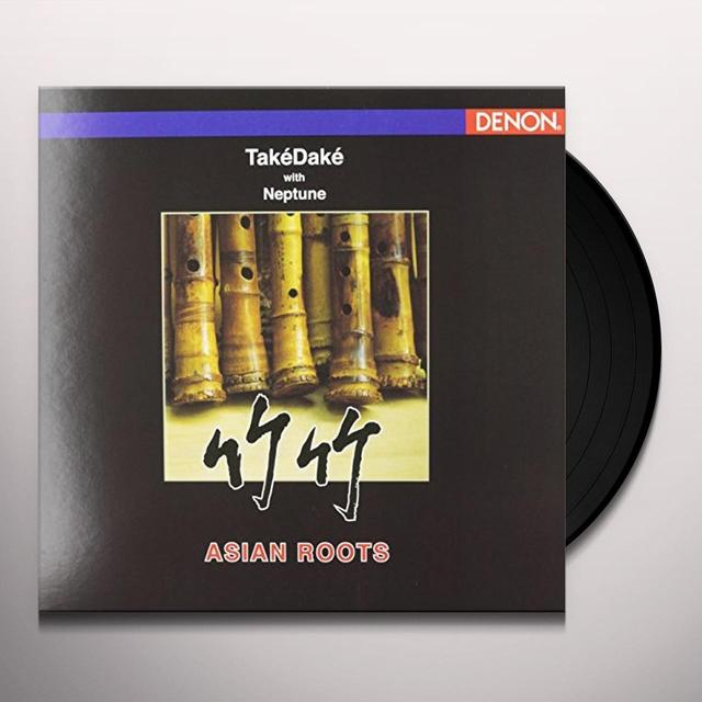 TAKEDAKE WITH NEPTUNE ASIAN ROOTS Vinyl Record