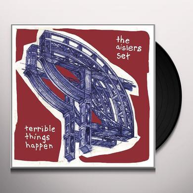The Aislers Set TERRIBLE THINGS HAPPEN (REISSUE) Vinyl Record