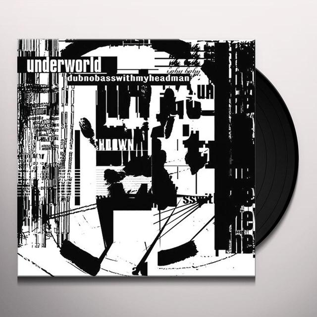 Underworld DUBNOBASSWITHMYHEADMAN: 20TH ANNIVERSARY EDITION Vinyl Record