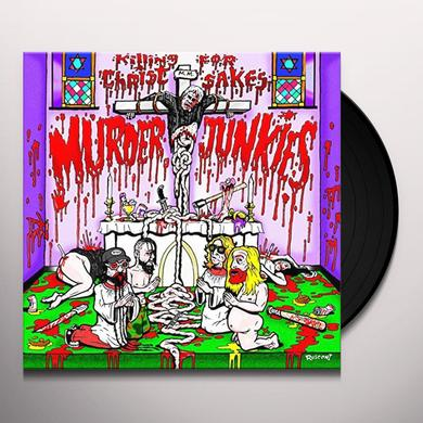 Murder Junkies KILLING FOR CHRIST SAKES Vinyl Record