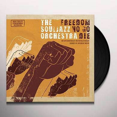 The Souljazz Orchestra FREEDOM NO GO DIE Vinyl Record