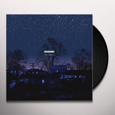 BANE DON'T WAIT UP Vinyl Record