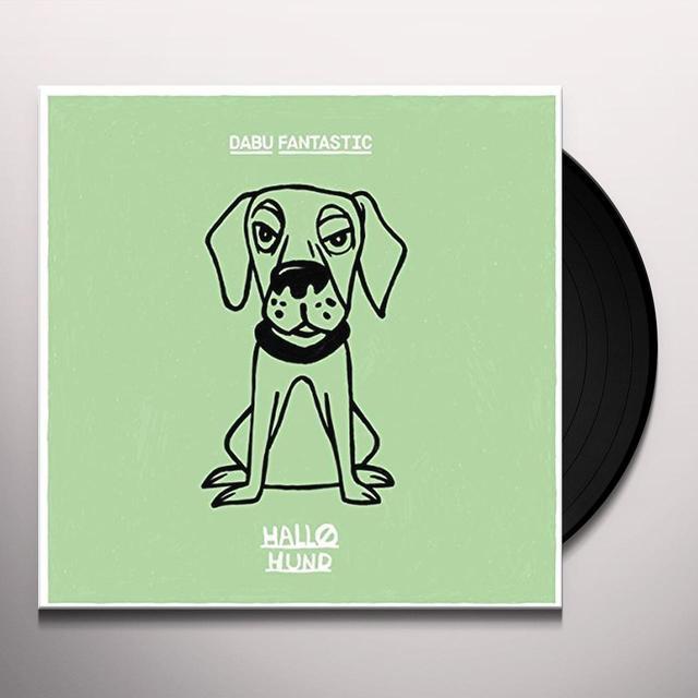 DABU FANTASTIC HALLO HUND (GER) Vinyl Record