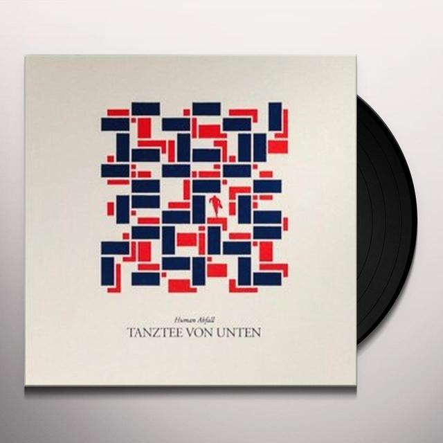 HUMAN ABFALL TANZTEE VON UNTEN (GER) Vinyl Record