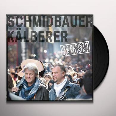 SCHMIDBAUER / KAELBE WO BLEIBT DIE MUSIK Vinyl Record