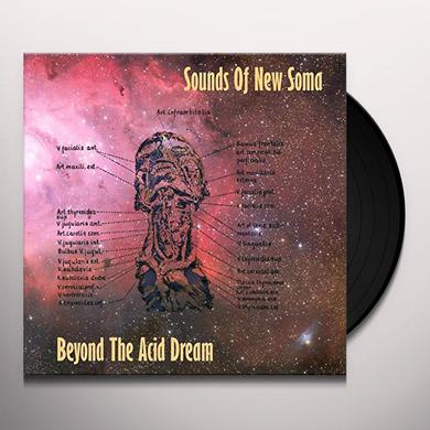 SOUNDS OF NEW SOMA BEYOND THE ACID DREAM (GER) Vinyl Record
