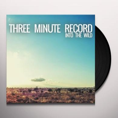 THREE MINUTE RECORD INTO THE WILD (GER) Vinyl Record