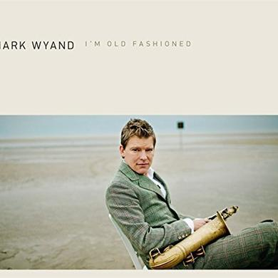 Mark Wyand I'M OLD FASHIONED Vinyl Record