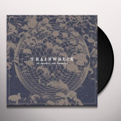 Trainwreck OLD DEPARTURES NEW ARRIVALS Vinyl Record