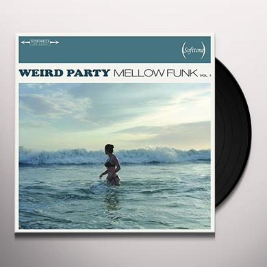 WEIRD PARTY MELLOW FUNK 1 Vinyl Record