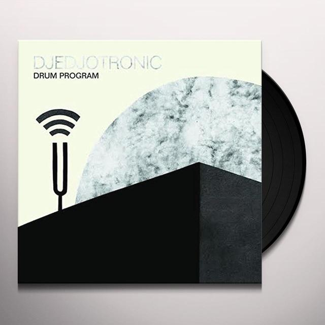 Djedjotronic DRUM PROGRAM (EP) Vinyl Record