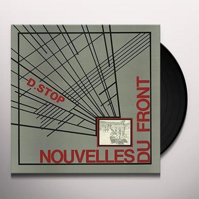 D.STOP NOUVELLES DU FRONT Vinyl Record
