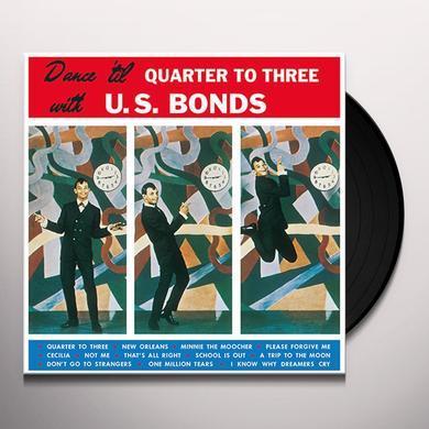 U.S. Bonds DANCE TIL QUARTER TO THREE Vinyl Record