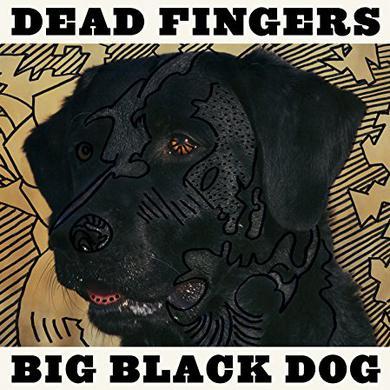 Dead Fingers BIG BLACK DOG Vinyl Record