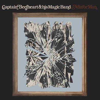 Captain Beefheart & His Magic Band MIRROR MAN Vinyl Record