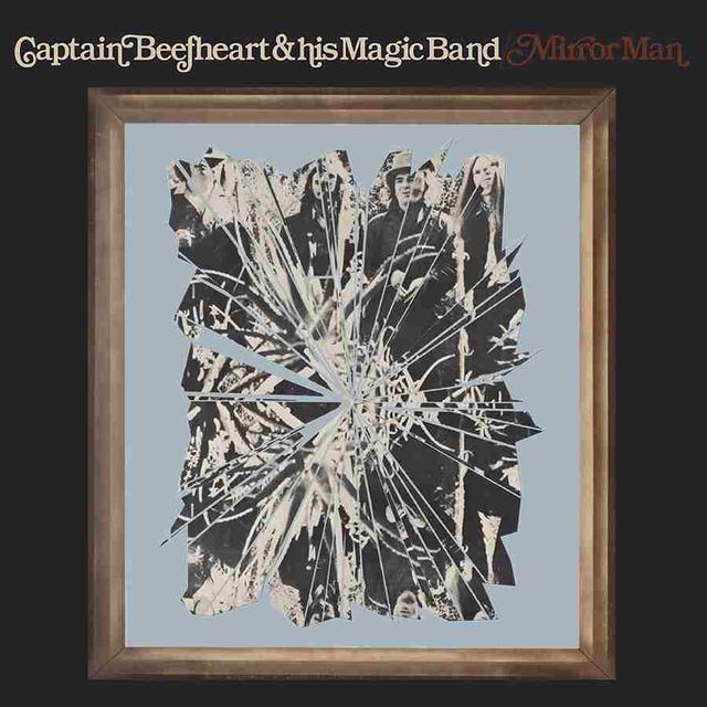 Captain Beefheart & His Magic Band MIRROR MAN Vinyl Record