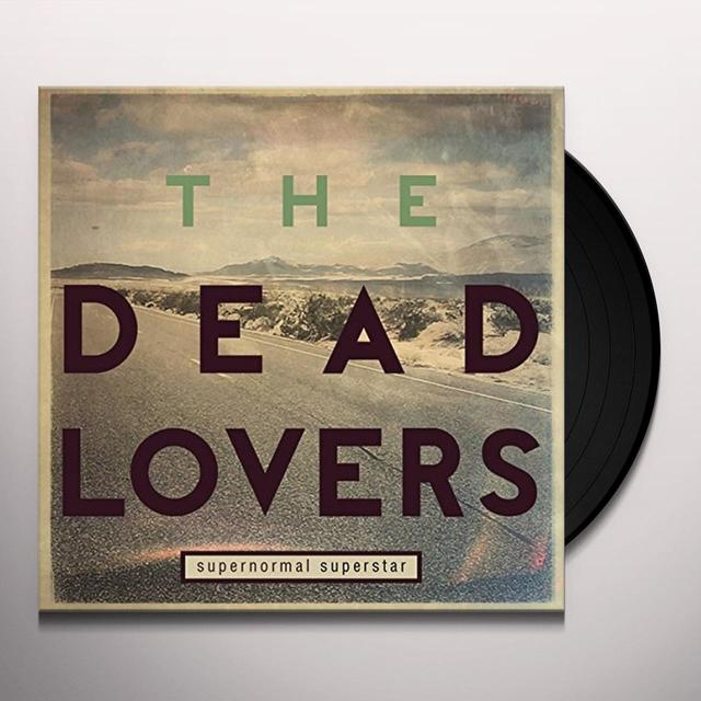 DEAD LOVERS SUPERNORMAL SUPERSTAR Vinyl Record