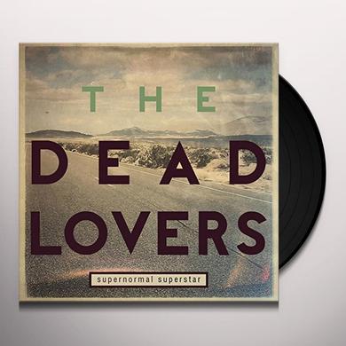 DEAD LOVERS SUPERNORMAL SUPERSTAR Vinyl Record