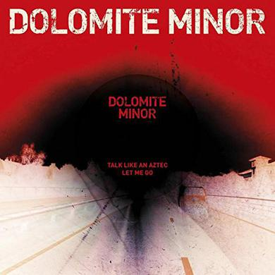 DOLOMITE MINOR TALK LIKE AN AZTEC / LET ME GO Vinyl Record