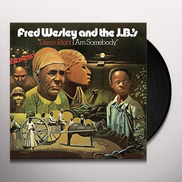 Fred Wesley & The J.B.'s DAMN RIGHT I'M SOMEBODY Vinyl Record