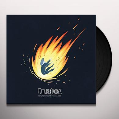 FUTURE CROOKS IN PARADISE Vinyl Record