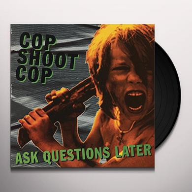 COP SHOOT COP ASK QUESTIONS LATER Vinyl Record