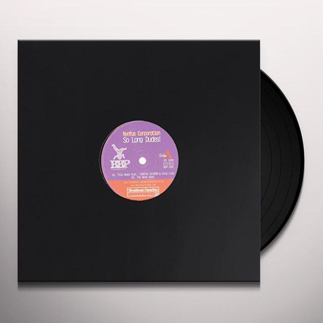Nynfus Corporation SO LONG DUDES Vinyl Record