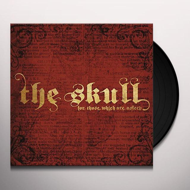 SKULL FOR THOSE WHICH ARE ASLEEP (UK) (Vinyl)