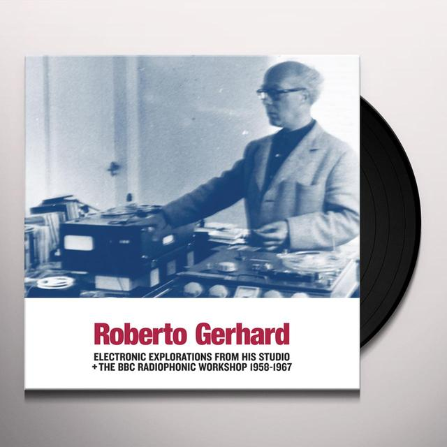 Roberto Gerhard ELECTRONIC EXPLORATIONS FROM HIS STUDIO + THE BBC Vinyl Record