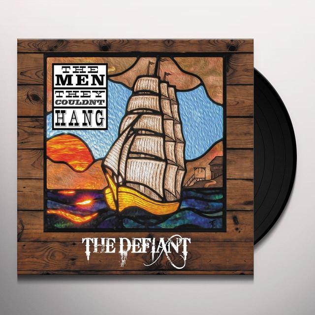 Men They Couldn'T Hang DEFIANT Vinyl Record