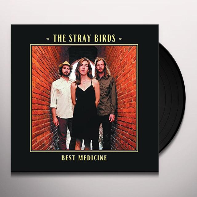 STRAY BIRDS BEST MEDICINE Vinyl Record - w/CD, 180 Gram Pressing, Digital Download Included