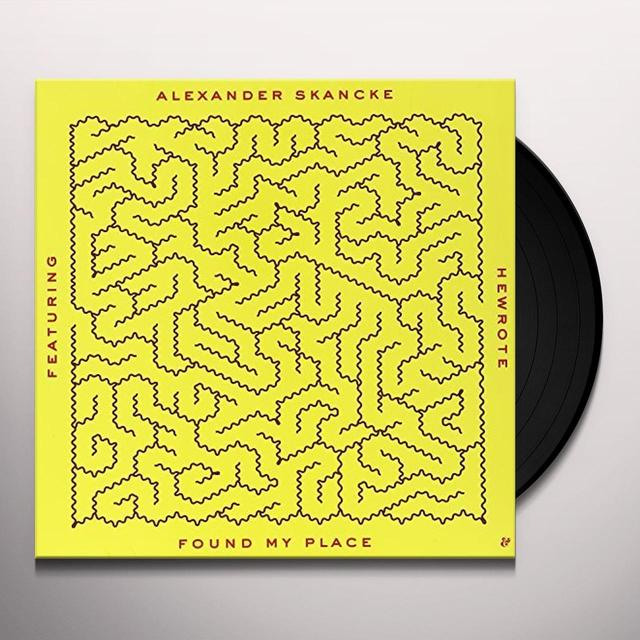 Alexander Skancke FOUND MY PLACE Vinyl Record