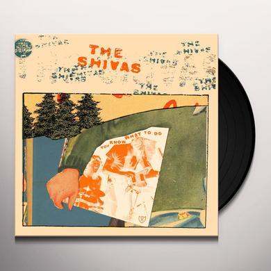 Shivas YOU KNOW WHAT TO DO Vinyl Record