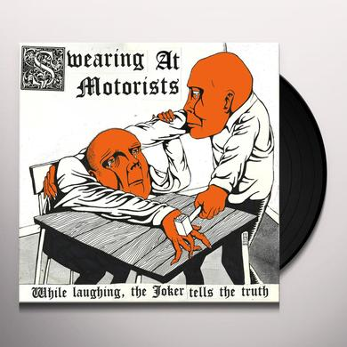 Swearing At Motorists WHILE LAUGHING THE JOKER TELLS THE TRUTH Vinyl Record