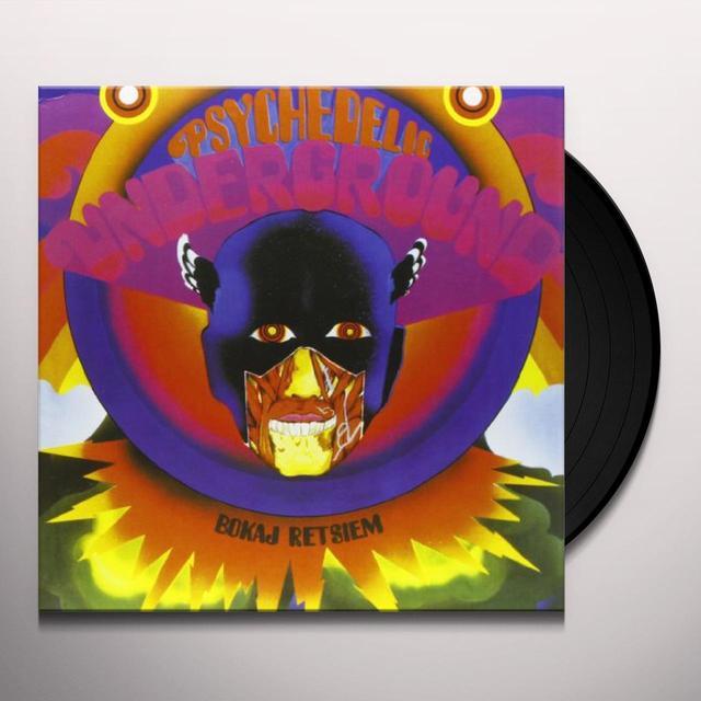 Retsiem Bokaj PSYCHEDELIC UNDERGROUND Vinyl Record